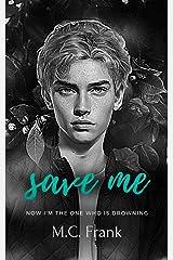 Save Me: (New Adult Billionaire Romance) (Broken Idols) Kindle Edition