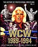 The History of Professional Wrestling: World Championship Wrestling 1989-1994