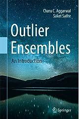 Outlier Ensembles: An Introduction Kindle Edition