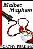 Malbec Mayhem: A So About. Novella (A Holly Price mystery)