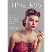 Timeless: Recreate the Classic Makeup and Hairstyles from 100 Years of Beauty book cover