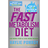 The Fast Metabolism Diet: Eat More Food and Lose More Weight (English Edition)