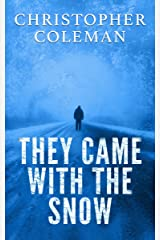 They Came With The Snow - Part One (They Came With The Snow Book 1) Kindle Edition