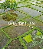 Le Burkina Faso : Pays des hommes intègres