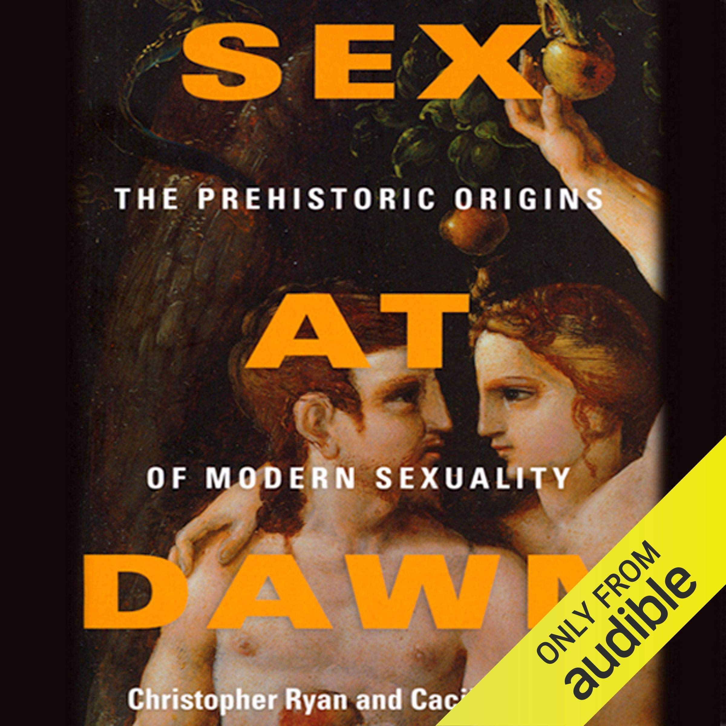 Sex At Dawn  How We Mate Why We Stray And What It Means For Modern Relationships
