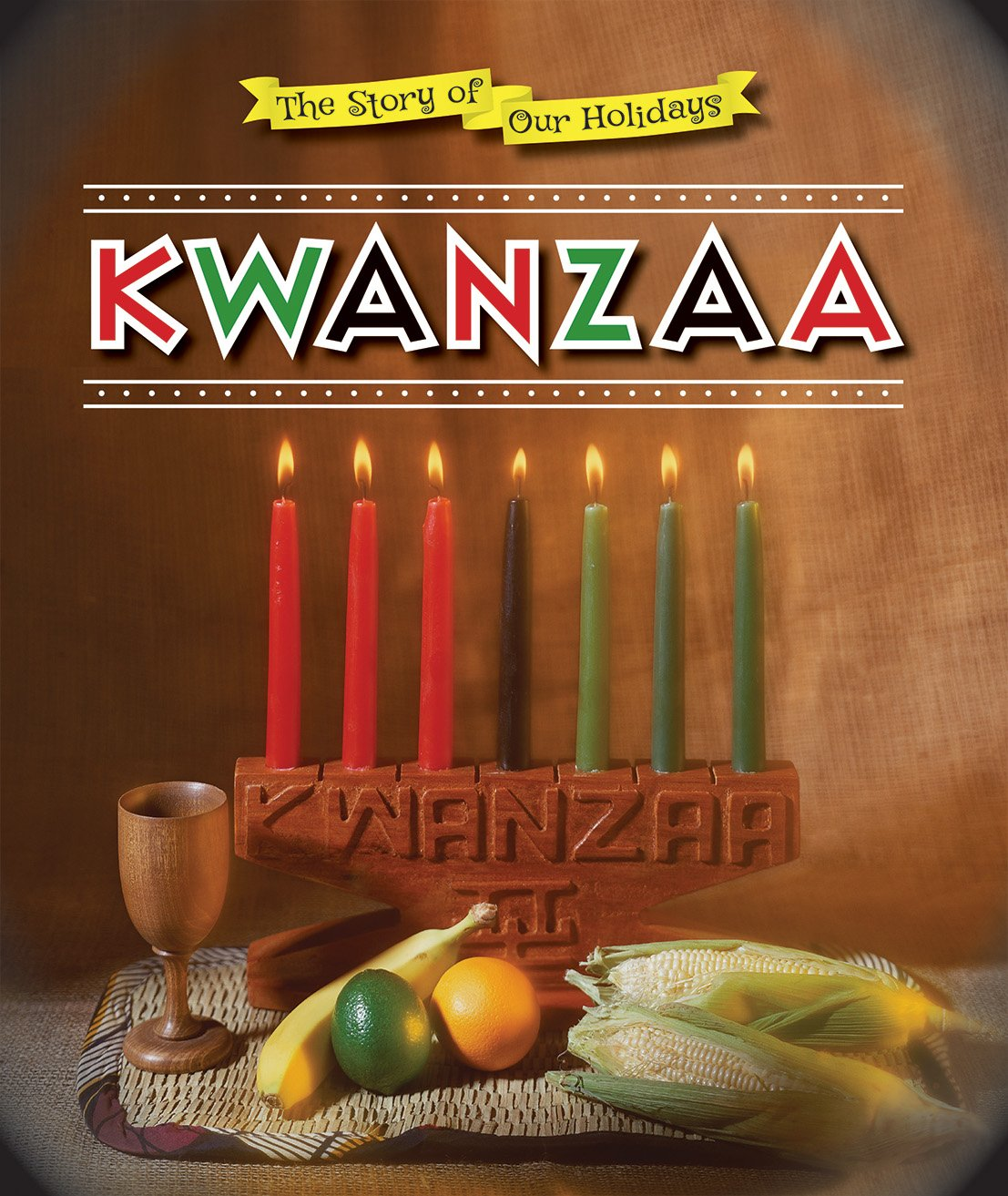 Kwanzaa (The Story of Our Holidays)