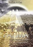 Fatima: Wozu braucht Gott Fluggeräte?