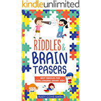 RIDDLES & BRAIN TEASERS: BEST RIDDLES FOR CHALLENGING SMART KIDS (Ridles , jokes , brain teasers Book 1)