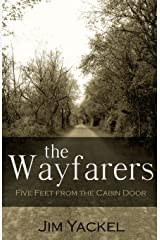 The Wayfarers: Five Feet From The Cabin Door Paperback