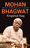 Mohan Bhagwat: Influencer-in-Chief