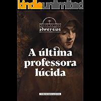 A última professora lúcida (Conto da Saga Adversus)