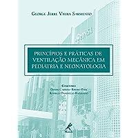 Princípios e práticas de ventilação mecânica em pediatria e neonatologia