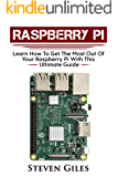 Raspberry Pi Beginners Guide: Ultimate Guide For Rasberry Pi, User guide To Get The Most Out Of Your Investment, Hacking, Programming, Python, Best Hardware, ... Guide To Rasberry Pi (English Edition)