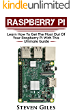 Raspberry Pi Beginners Guide: Ultimate Guide For Rasberry Pi, User guide To Get The Most Out Of Your Investment, Hacking, Programming, Python, Best Hardware, Beginners Guide To Rasberry Pi