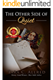 The Other Side of Quiet: A coming of age mystery for teens and adults