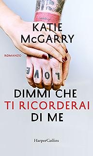 Dimmi Che Ti Ricorderai Di Me Italian Edition