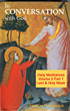 In Conversation with God – Volume 2 Part 1: Lent & Holy Week