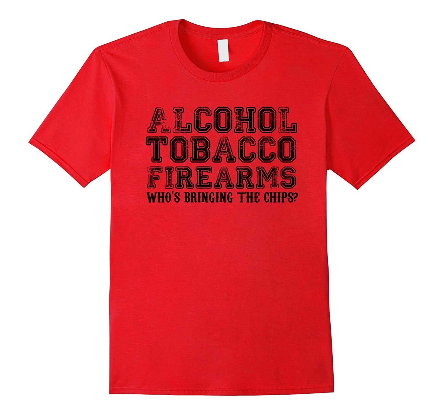 Alcohol Tobacco Firearms Who's Bringing The Chips Fun Shirt-BN