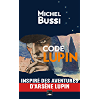 Code Lupin: Le premier roman de Michel Bussi (French Edition)