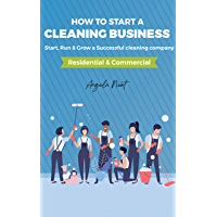How to start a cleaning business - Start, Run & Grow a Successful cleaning company (Residential & commercial) (English…