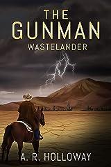 The Gunman: Wastelander Kindle Edition