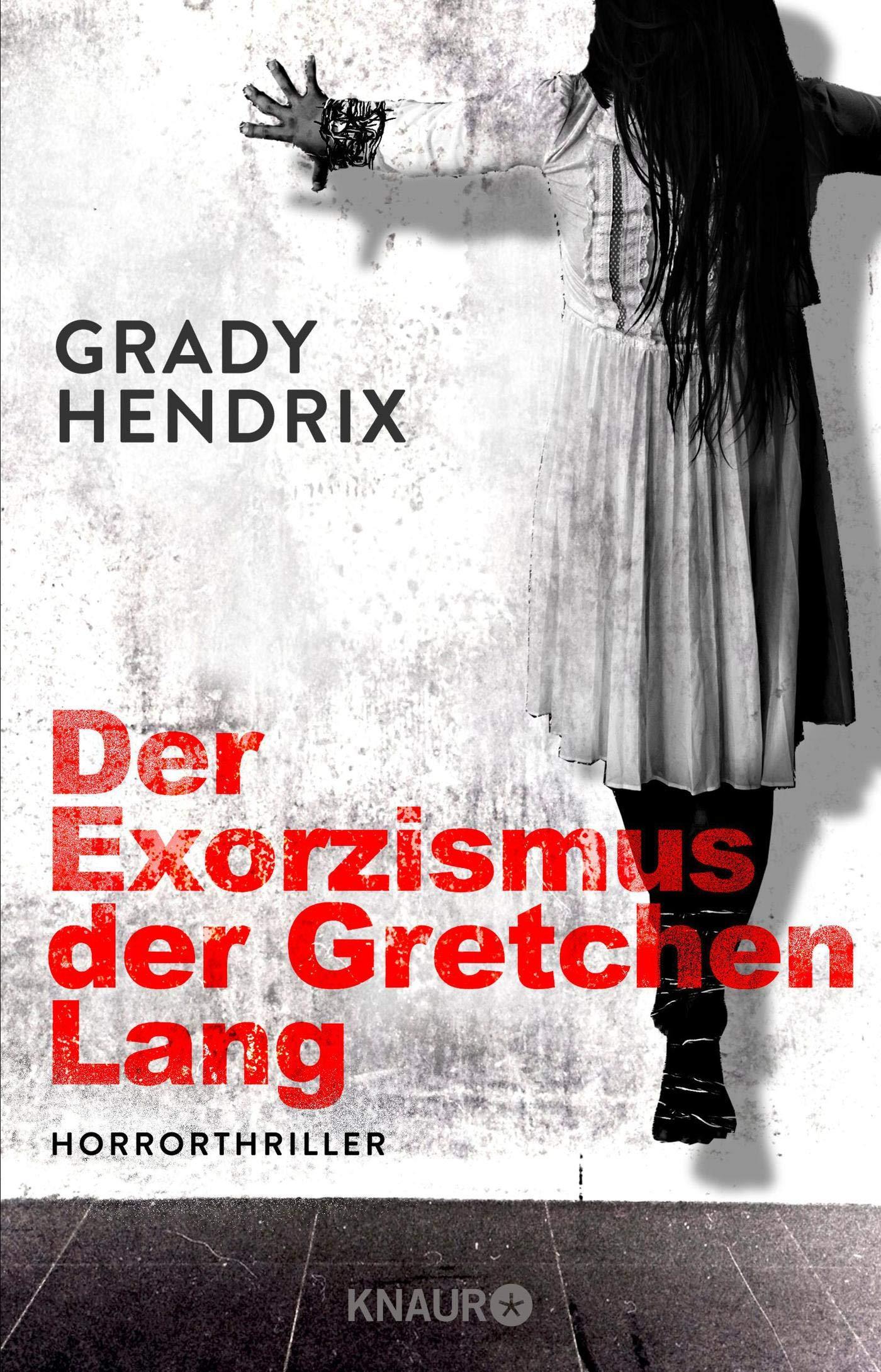 Der Exorzismus der Gretchen Lang: Horrorthriller Broschiert – 1. März 2019 Grady Hendrix Jakob Schmidt Knaur HC 3426226901