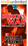 Burke's War: Bob Burke Suspense Thriller #1 (Bob Burke Action Adventure Novels)