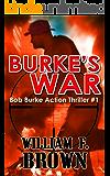 Burke's War: Bob Burke Suspense Thriller #1 (Bob Burke Action Adventure Novels) (English Edition)