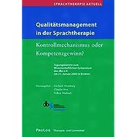 Sprachtherapie Aktuell/Qualitätsmanagement in der Sprachtherapie: Kontrollmechanismus oder Kompetenzgewinn