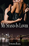 My Stand-In Lover: A Contemporary, Interracial Romance