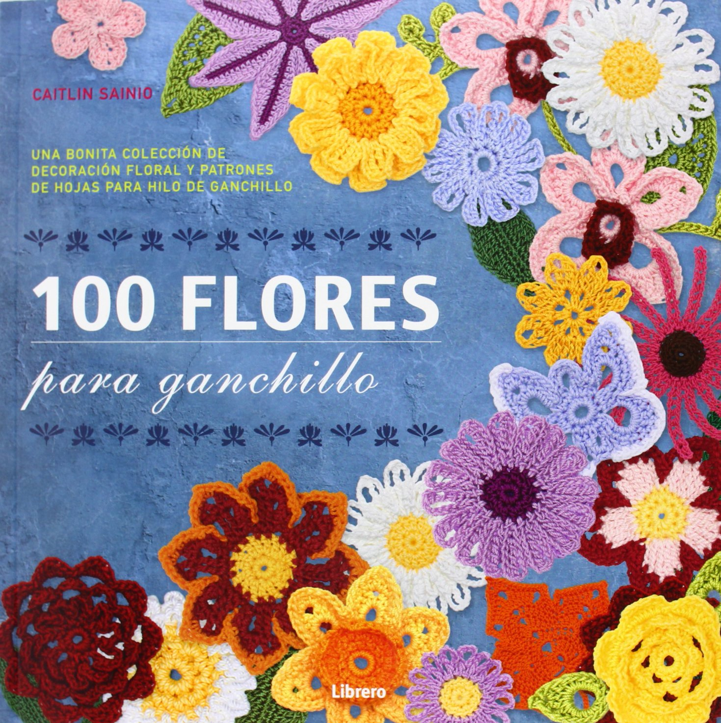100 Coloridos cuadros ganchillo: Amazon.es: Leonie Morgan: Libros