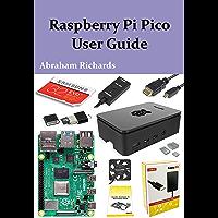 RASPBERRY PI PICO USER GUIDE (English Edition)