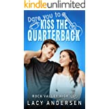 Dare You to Kiss the Quarterback (Rock Valley High Book 1)