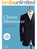 Classic Menswear: Men's Style Guide From A to Z. (English Edition)