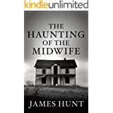 The Haunting of the Midwife: A Riveting Haunted House Mystery
