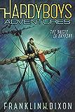 The Battle of Bayport (Hardy Boys Adventures Book 6)