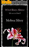 What Rises Above (Memories Book 2)
