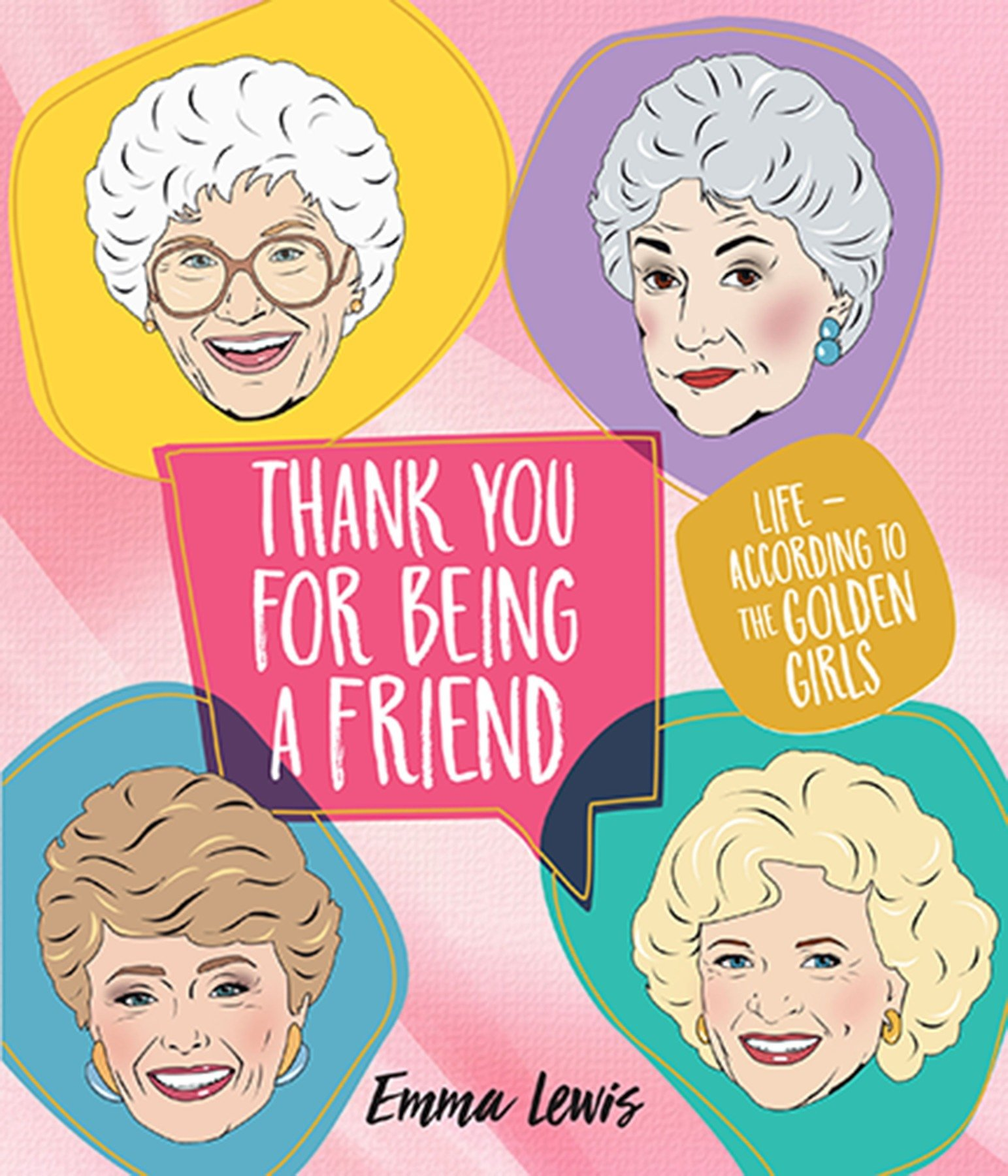 Thank You for Being a Friend: Life According to The Golden Girls by Smith Street Books