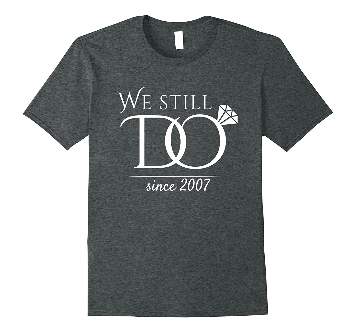 10th Wedding Anniversary T-Shirt Funny For Married In 2007 W-TJ