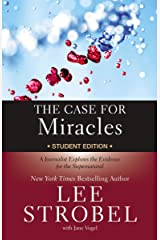 The Case for Miracles Student Edition: A Journalist Explores the Evidence for the Supernatural (Case for … Series for Students) (English Edition) eBook Kindle