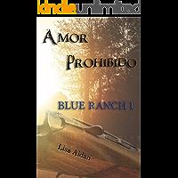 Amor Prohibido: Saga Blue Ranch I