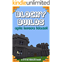 BLOCKY BUILDS: Epic House Ideas! - A collection of house ideas and instructions for Minecraft and other block building games