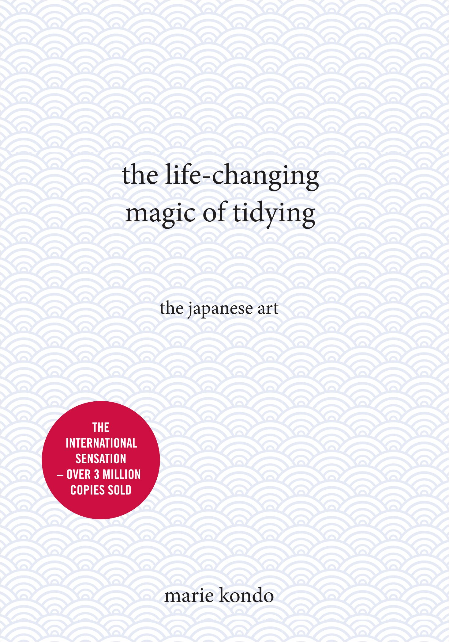 Read Online The Life-Changing Magic of Tidying: The Japanese Art PDF