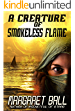 A Creature of Smokeless Flame (Applied Topology Book 5)