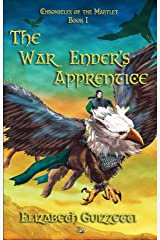 The War Enders Apprentice (Chronicles of the Martlet Book 1) Kindle Edition