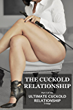 The Cuckold Relationship: A Tale of Loving Femdom, Chastity, Cuckolding, and Forced Bisexuality