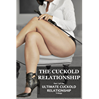 The Cuckold Relationship: A Tale of Loving Femdom, Chastity, Cuckolding, and Forced Bisexuality (English Edition)