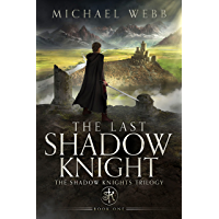 The Last Shadow Knight (The Shadow Knights Trilogy Book 1)