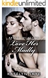 Love Her Madly - Submission Collection: Volume 4 (Katelyn Skye's Four Series Collection)