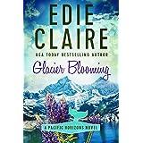 Glacier Blooming (Pacific Horizons Book 4)